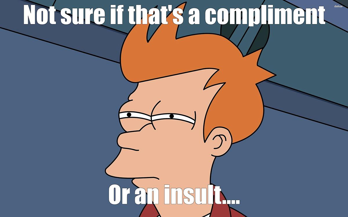 Quand le compliment est en fait une insulte