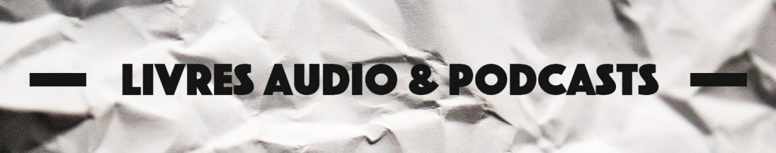 podcast livres audio